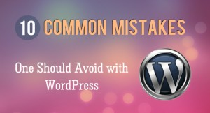 10 Common Mistakes In WordPress