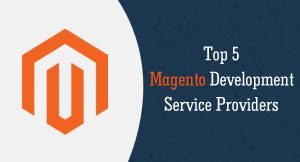 Top 5 Magento Development Service Providers