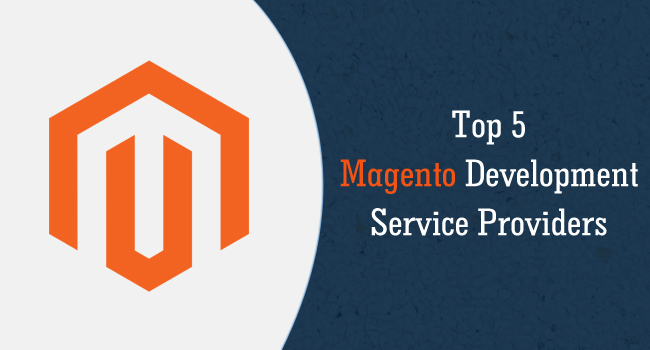 Top 5 Magento Development Service Providers