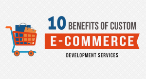 Benefits of Custom eCommerce Development Services