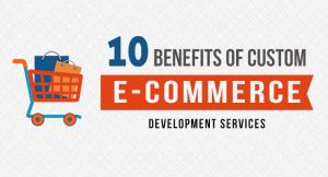Benefits of Custom eCommerce Development Services