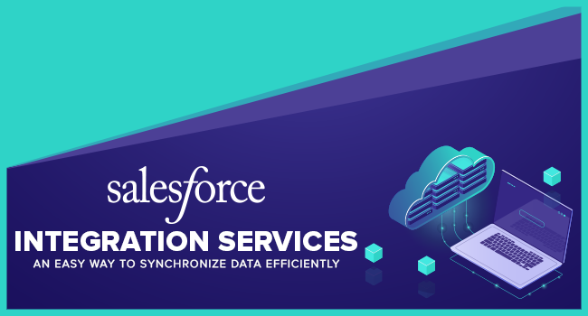 Salesforce Integration Services – An Easy Way to Synchronize Data Efficiently