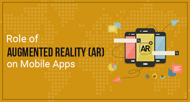 Role of Augmented Reality (AR) On Mobile Apps