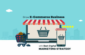 Grow Your E-commerce Business With Best Digital Marketing Strategy