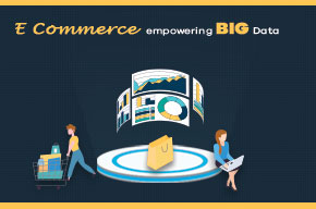 How E-Commerce is Empowering Big Data