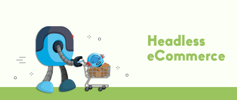 A Comprehensive Guide To Headless eCommerce